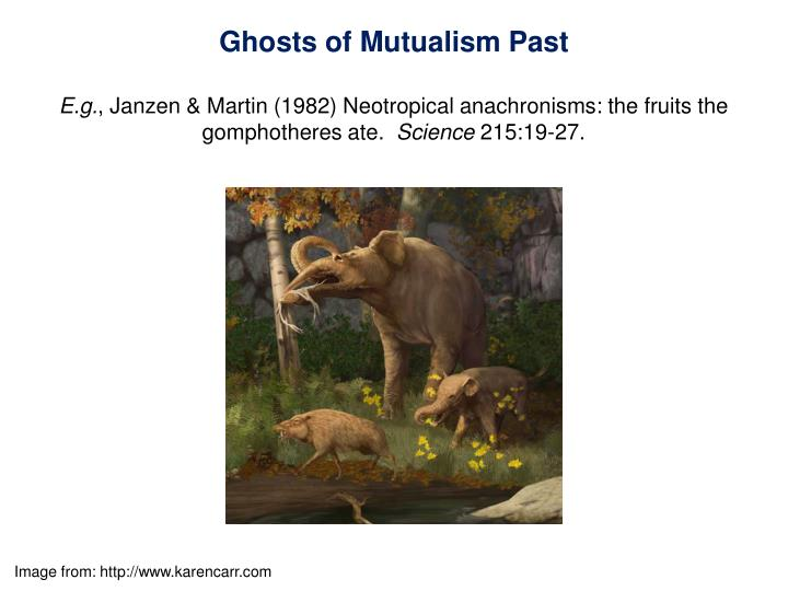 Ghosts of Mutualism Past