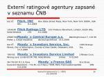 extern ratingov agentury zapsan v seznamu nb