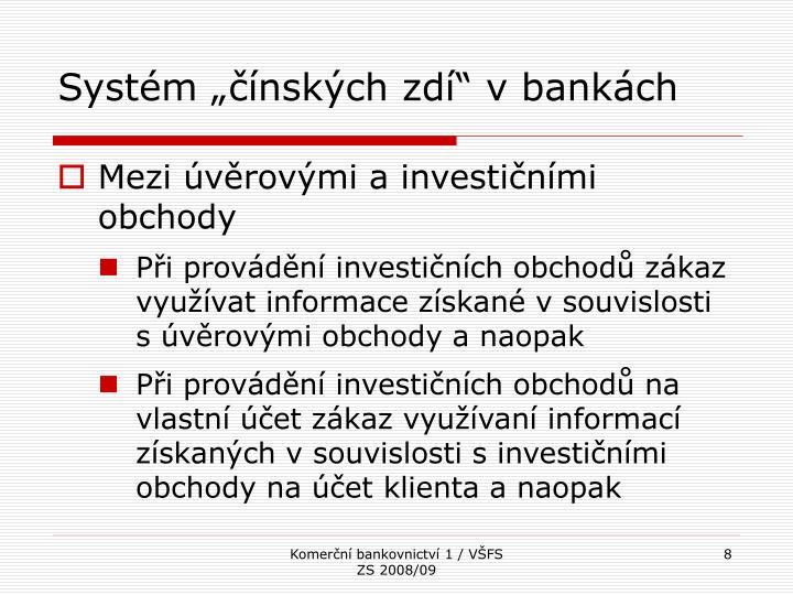 """Systém """"čínských zdí"""" v bankách"""