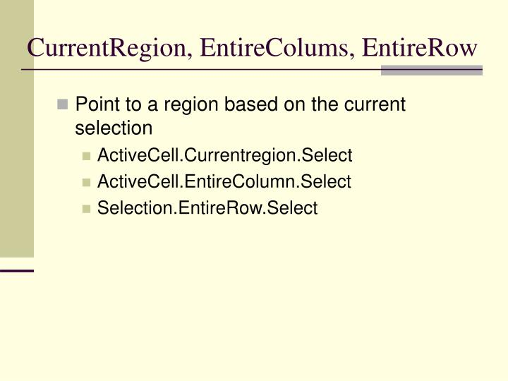 CurrentRegion, EntireColums, EntireRow