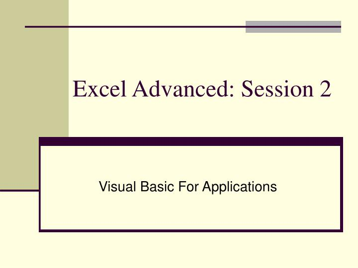 Excel Advanced: Session 2