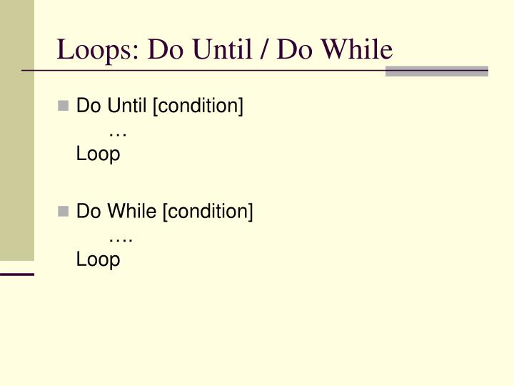 Loops: Do Until / Do While
