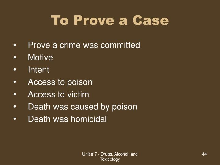 To Prove a Case