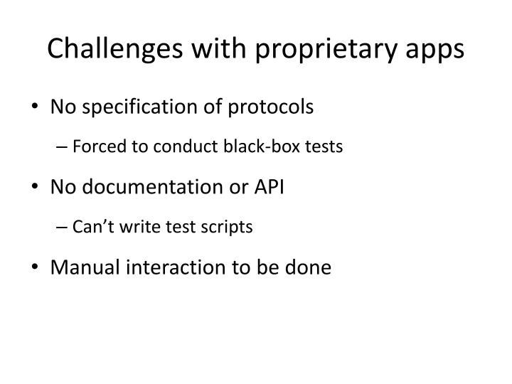 Challenges with proprietary apps