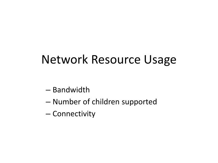Network Resource Usage