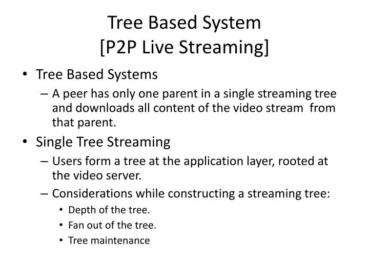Tree Based System