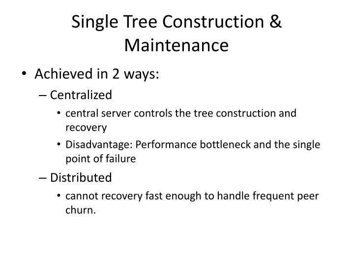 Single Tree Construction & Maintenance