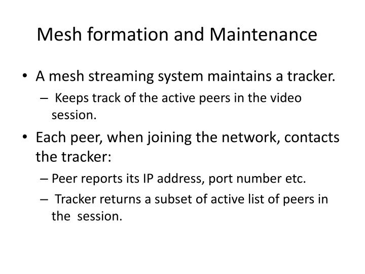 Mesh formation and Maintenance