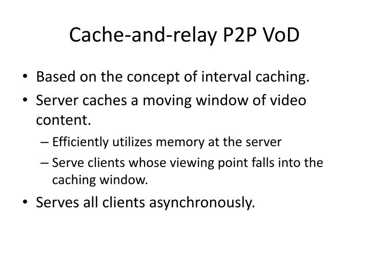 Cache-and-relay P2P VoD