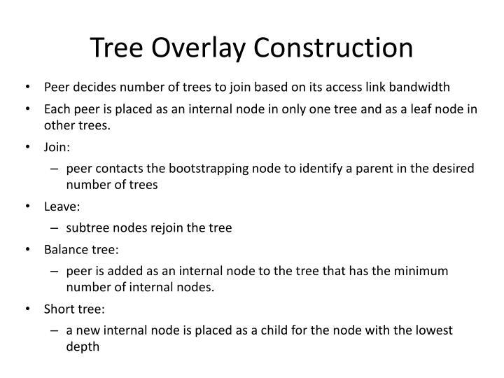 Tree Overlay Construction