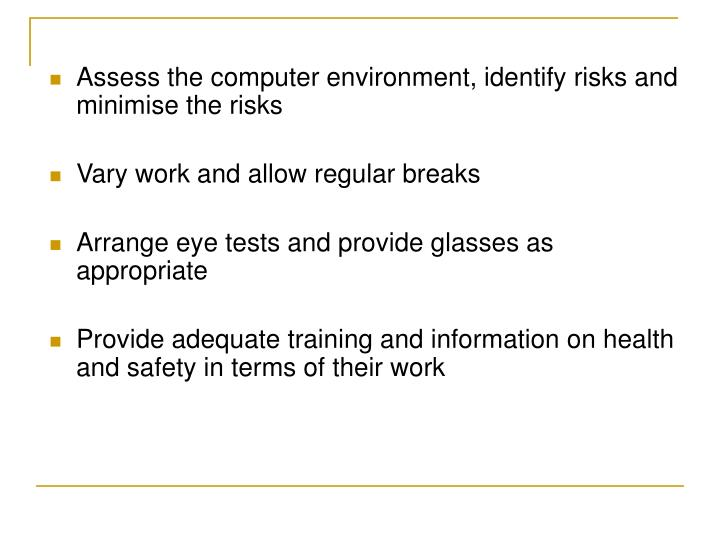 Assess the computer environment, identify risks and minimise the risks