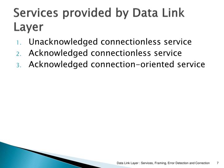 Services provided by Data Link Layer