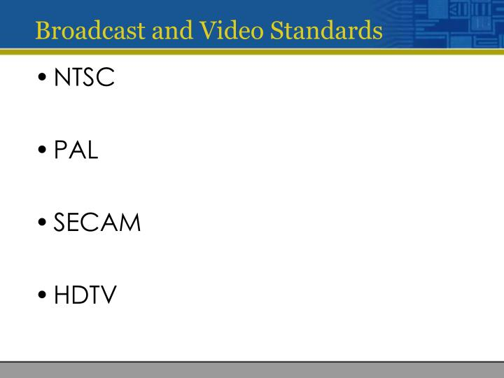 Broadcast and Video Standards
