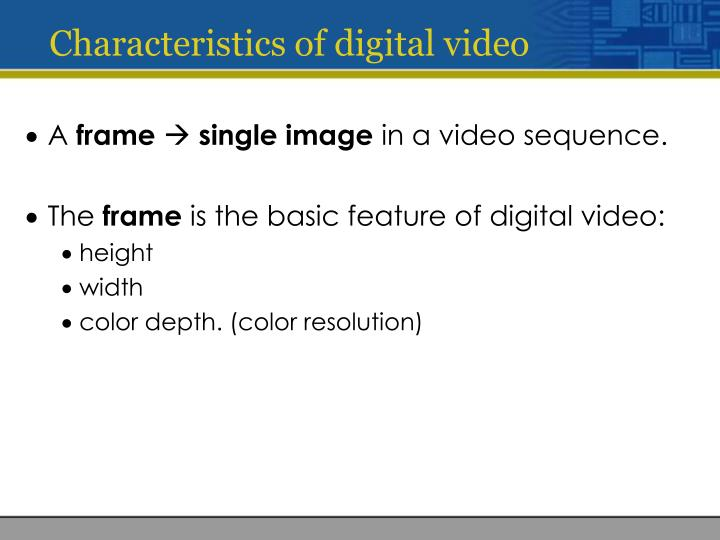 Characteristics of digital video