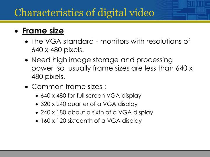 Characteristics of digital video