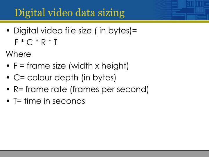 Digital video data sizing