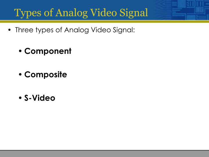 Types of Analog Video Signal
