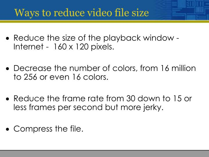 Ways to reduce video file size
