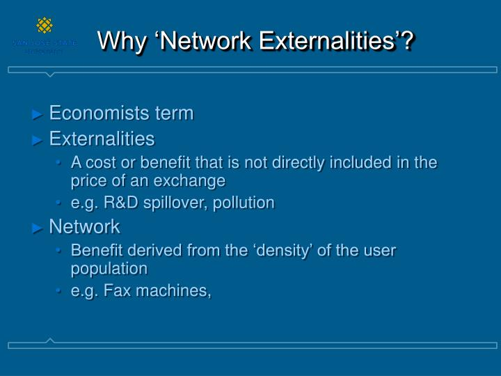 Why network externalities