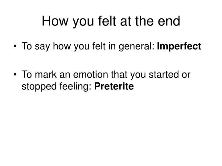 How you felt at the end