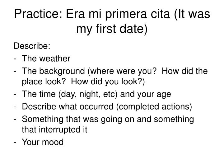 Practice: Era mi primera cita (It was my first date)