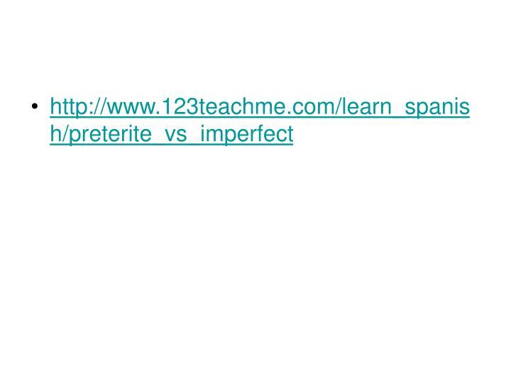 http://www.123teachme.com/learn_spanish/preterite_vs_imperfect
