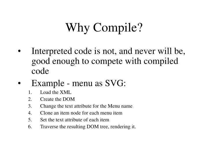 Why Compile?