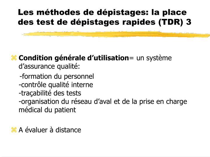 Les méthodes de dépistages: la place des test de dépistages rapides (TDR) 3