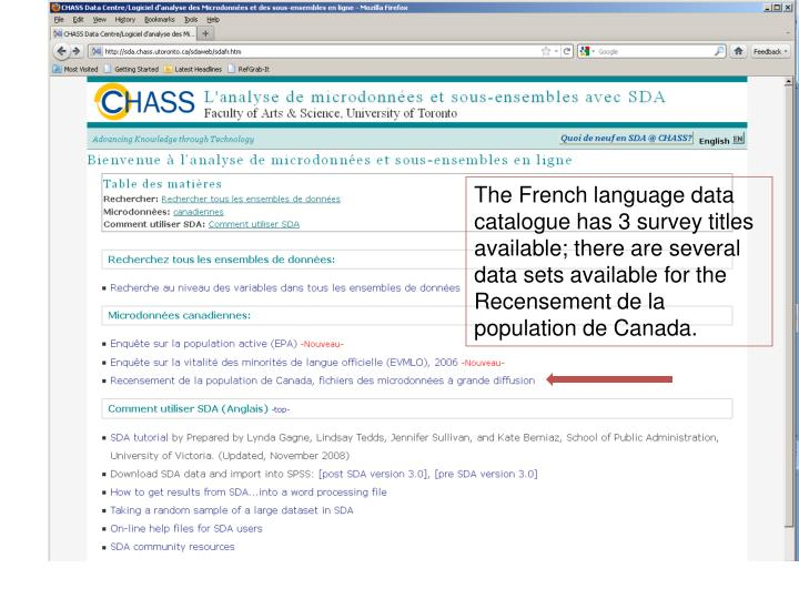The French language data catalogue has 3 survey titles available; there are several data sets available for the Recensement de la population de Canada.