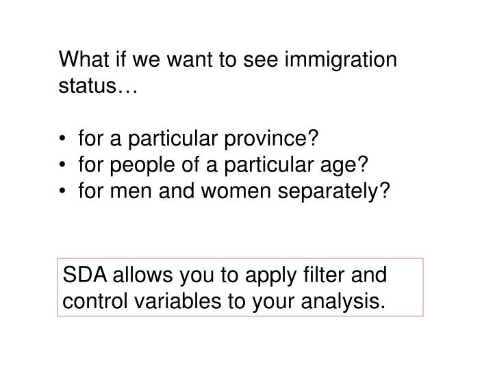 What if we want to see immigration status…