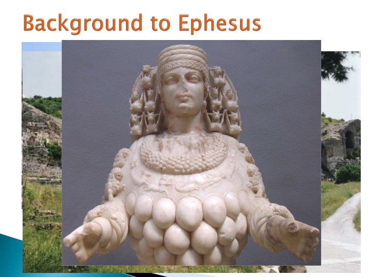 Background to Ephesus