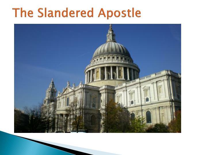 The Slandered Apostle