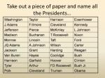 take out a piece of paper and name all the presidents