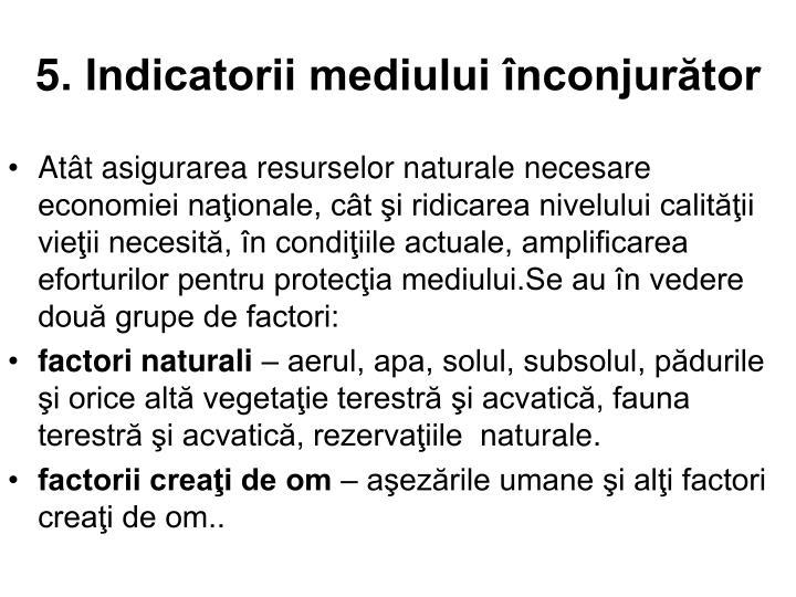 5. Indicatorii mediului înconjurător