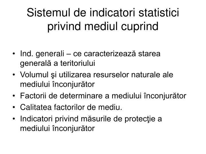 Sistemul de indicatori statistici privind mediul cuprind
