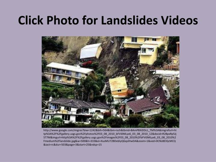 Click Photo for Landslides Videos