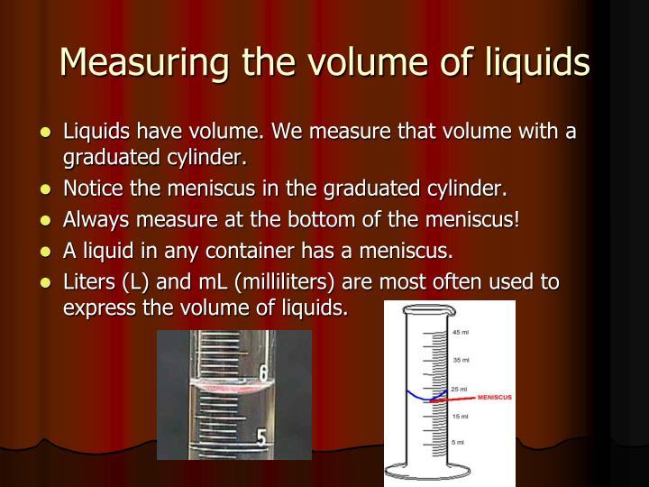 Measuring the volume of liquids
