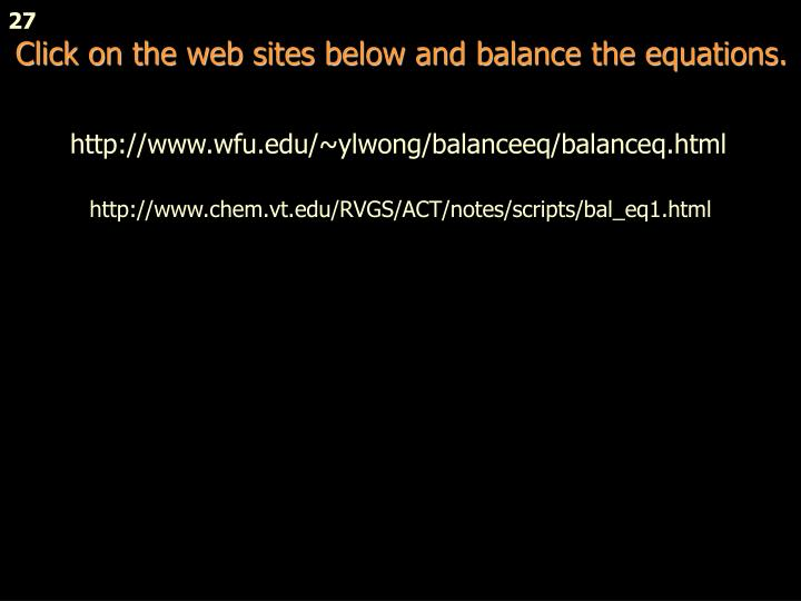 Click on the web sites below and balance the equations.