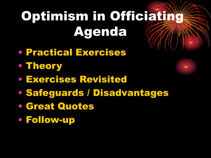 Optimism in officiating agenda