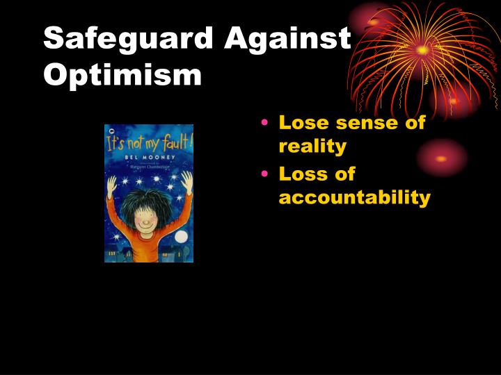 Safeguard Against Optimism