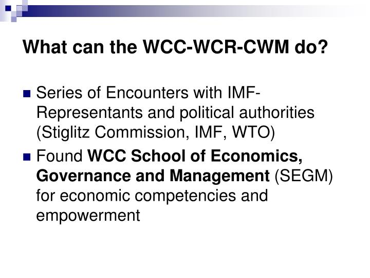 What can the WCC-WCR-CWM do?