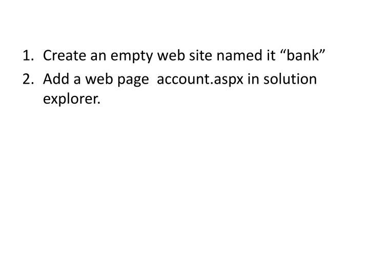 "Create an empty web site named it ""bank"""