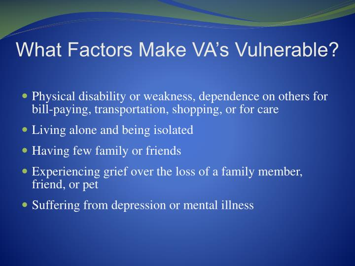 What Factors Make VA's Vulnerable?