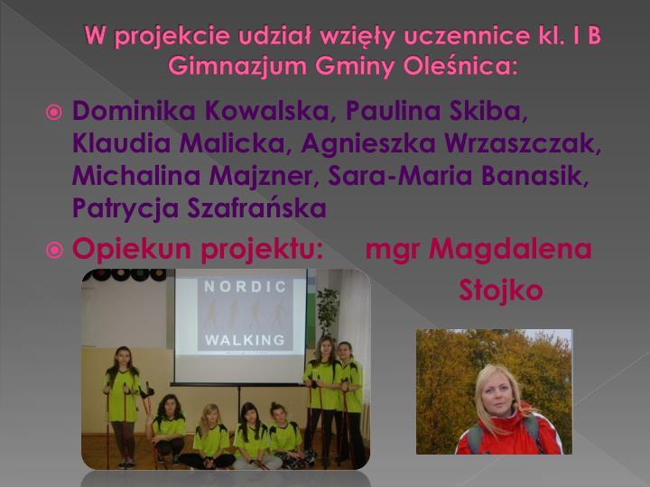 W projekcie udzia wziy uczennice kl. I B Gimnazjum Gminy Olenica: