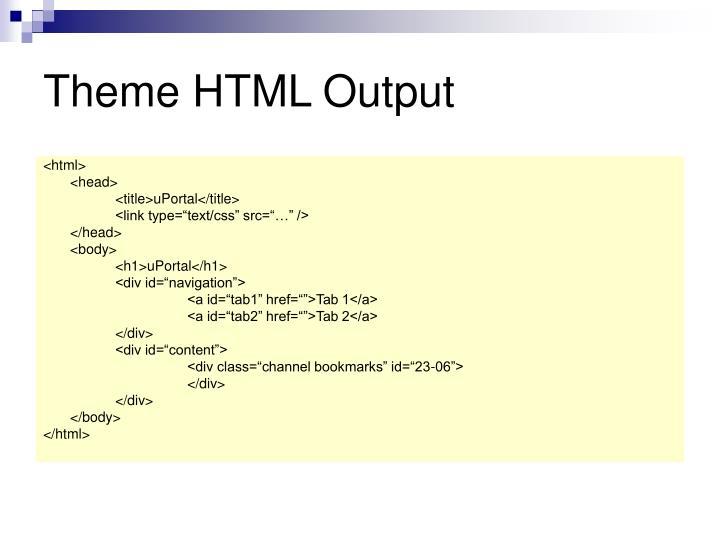 Theme HTML Output