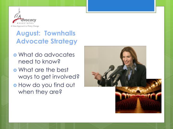 August:  Townhalls