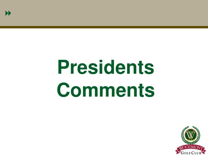 Presidents comments