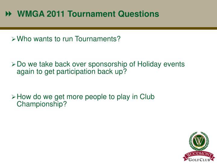 WMGA 2011 Tournament Questions
