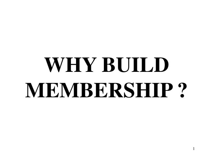 Why build membership
