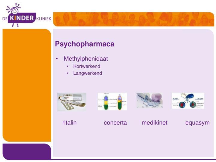 Psychopharmaca
